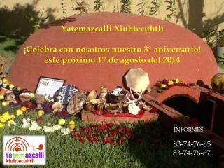 Yatemazcalli Xiuhtecuhtli ¡Celebra con nosotros nuestro 3° aniversario!