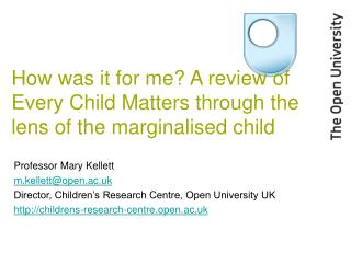 How was it for me? A review of Every Child Matters through the lens of the marginalised child