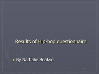 Results of Hip-hop questionnaire