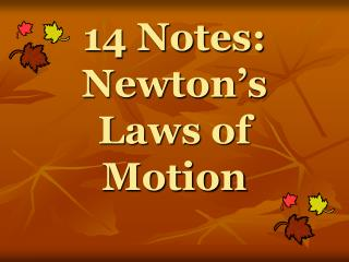 14 Notes: Newton's  Laws of Motion