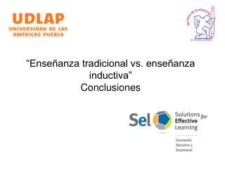 """""""Enseñanza tradicional vs. enseñanza inductiva"""" Conclusiones"""