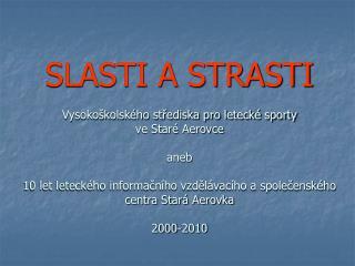 """SLASTI A STRASTI 10 let leteckého informačního a společenského centra """"Stará Aerovka"""""""