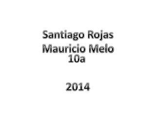 Santiago Rojas Mauricio Melo