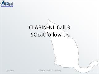 CLARIN-NL Call 3 ISOcat  follow-up