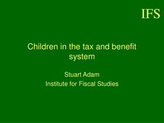 Children in the tax and benefit system