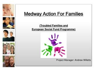 Medway Action For Families (Troubled Families and  European Social Fund Programme)
