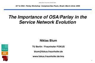 Niklas Blum TU Berlin / Fraunhofer FOKUS blum@fokus.fraunhofer.de fokus.fraunhofer.de/ims