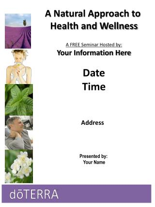 A Natural Approach to  Health and Wellness A FREE Seminar Hosted by: Your Information Here Date