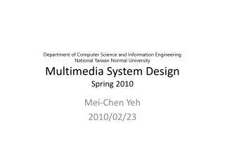 Mei-Chen Yeh 2010/02/23
