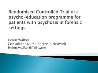 Helen Walker Consultant Nurse Forensic Network  Helen.walker6@nhs