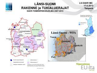 LÄNSI-SUOMI  RAKENNE ja TUKIALUERAJAT EAKR-TOIMENPIDEOHJELMA 2007-2013