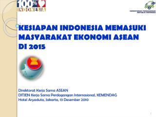 KESIAPAN INDONESIA MEMASUKI  MASYARAKAT EKONOMI ASEAN  DI 2015