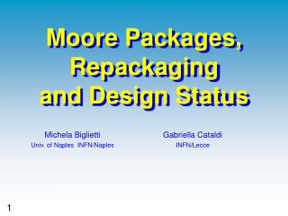 Moore Packages, Repackaging and Design Status