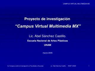"""Proyecto de investigación  """"Campus Virtual Multimedia MX"""""""