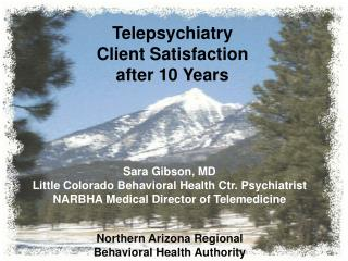 Telepsychiatry  Client Satisfaction  after 10 Years