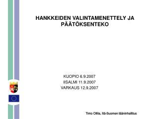 HANKKEIDEN VALINTAMENETTELY JA PÄÄTÖKSENTEKO