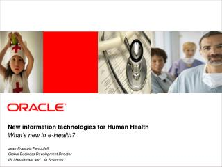 New information technologies for Human Health What's new in e-Health?