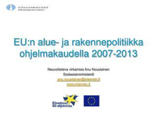EU:n alue- ja rakennepolitiikka ohjelmakaudella 2007-2013