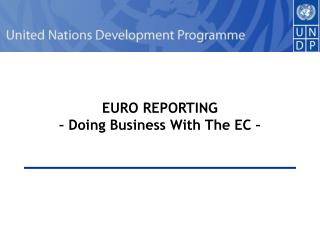 EURO REPORTING – Doing Business With The EC –