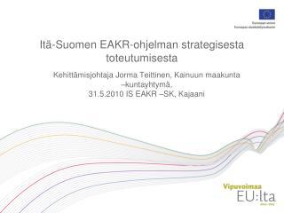 Itä-Suomen EAKR-ohjelman strategisesta toteutumisesta