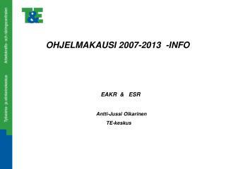 OHJELMAKAUSI 2007-2013  -INFO