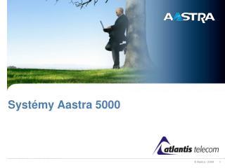 Systémy Aastra 5000