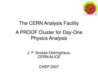 The CERN Analysis Facility A PROOF Cluster for Day-One Physics Analysis