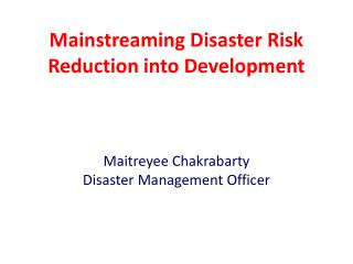 Mainstreaming Disaster Risk Reduction into Development