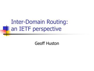 Inter-Domain Routing: an IETF perspective