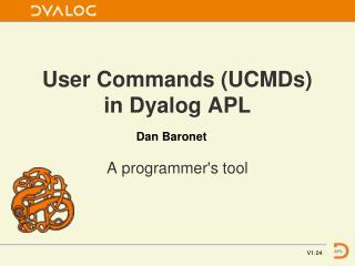 User Commands (UCMDs)  in Dyalog APL