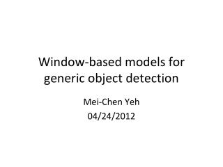 Window-based models for generic object detection