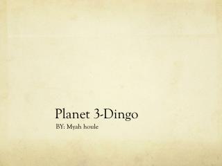 Planet 3-Dingo