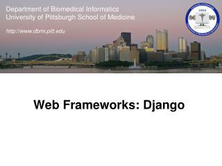 Web Frameworks: Django
