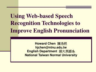 Using Web-based Speech Recognition Technologies to Improve English Pronunciation