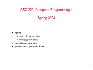 CSC 222: Computer Programming II Spring 2004