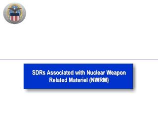 SDRs Associated with Nuclear Weapon Related Materiel NWRM
