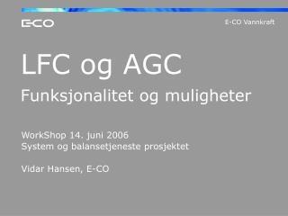 LFC og AGC Funksjonalitet og muligheter