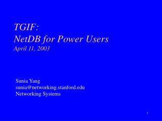 TGIF: NetDB for Power Users April 11, 2003