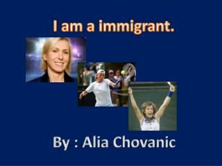 I am a immigrant.