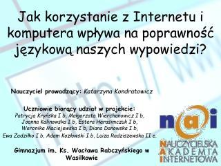 Jak korzystanie z Internetu i komputera wpływa na poprawność językową naszych wypowiedzi?