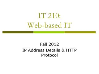 IT 210: Web-based IT