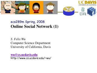ecs289m Spring, 2008 Online Social Network (1)