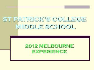 ST PATRICK'S COLLEGE          MIDDLE SCHOOL
