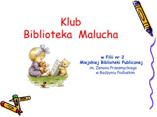 Klub  Biblioteka  Malucha