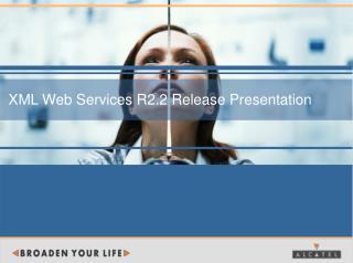 XML Web Services R2.2 Release Presentation