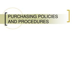 PURCHASING POLICIES AND PROCEDURES