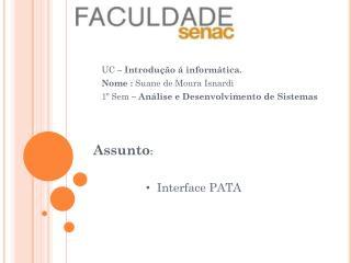 UC  –  Introdução á informática. Nome  :  Suane  de Moura Isnardi