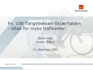 Fv. 108  Tangebekken -Skjærhalden - tiltak for myke trafikanter