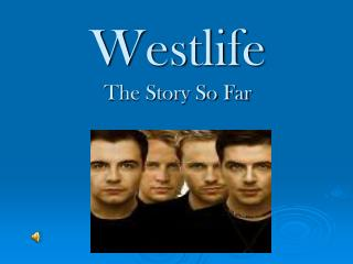 Westlife The Story So Far