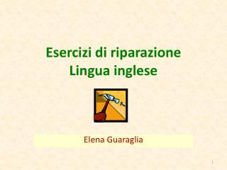 Esercizi di riparazione  Lingua inglese